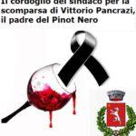 IL CORDOGLIO DEL SINDACO PER LA SCOMPARSA DI VITTORIO PANCRAZI, IL PADRE DEL PINOT NERO