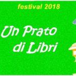 """""""UN PRATO DI LIBRI 2018"""", SESTA EDIZIONE DEL FESTIVAL, FRA RACCONTI E STORIE FANTASTICHE"""