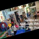 """""""Pagine da esplorare"""" e tante iniziative per i bambini alla biblioteca """"Della Fonte"""""""