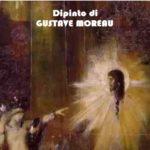 """Gustave Moreau, """"Pittore delle Salomè"""""""