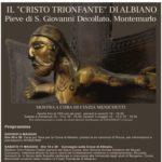 """Il """"Cristo trionfante di Albiano"""" torna a casa, in mostra alla Pieve di Rocca fino al prossimo 19 maggio"""