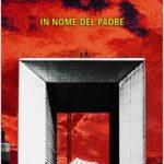 """Sarà presentata il 29 novembre 2019 alla libreria Raffaello a Napoli la spy story scritta da Massimiliano Amatucci, """"In nome del  padre"""", in cui la concezione laica del bene e del male combatte ogni forma d'integralismo"""