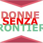 """Conferenza stampa di presentazione del progetto """"Donne senza frontiere"""""""