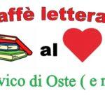 """Il """"Caffè letterario"""" porta i grandi autori al centro civico di Oste ( e non solo)"""