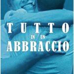 """""""Tutto in un abbraccio"""", il libro che racconta la storia di San Patrignano Posta in arrivo"""