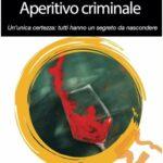 """Esce """"Aperitivo criminale"""", il terzo libro della scrittrice Anna Allocca"""