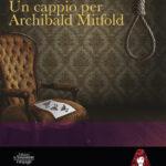 Arriva in libreria Un cappio per Archibald Mitford di Dorothy Bowers, un autentico romanzo dell'epoca d'oro del giallo per la prima volta tradotto in italiano da Le Assassine