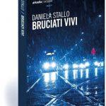 """""""Bruciati vivi"""", il secondo libro di Daniela Stallo"""