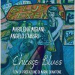 """In uscita """"Chicago Blues"""" di Angelo Fabbri e Marilena Migiani"""