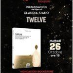 """Claudia Siano con """"Twelve"""", un romanzo rivolto ai giovani con un messaggio di solidarietà. Presentazione del volume il 26 ottobre 2021 alla Mondadori di via Luca Giordano a Napoli"""